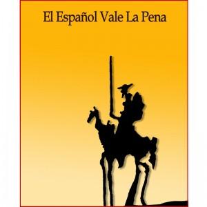 El Espanol Vale la Pena